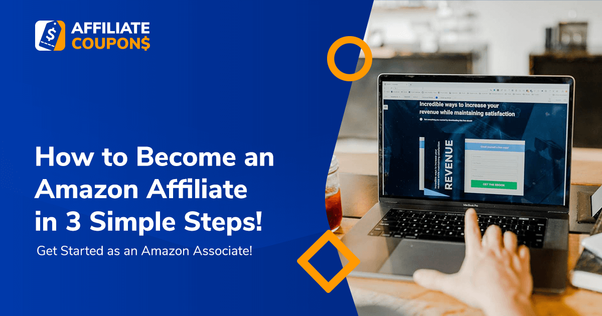 How to Become an Amazon Affiliate in 3 Simple Steps